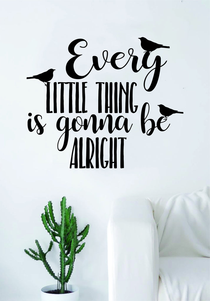 every little thing v3 bob marley quote wall decal sticker bedroom