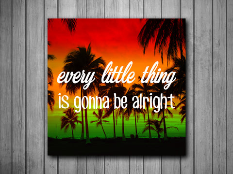 Every Little Thing Quote Bob Marley Art Background Photo Panel - Durable Finish - High Definition - High Gloss