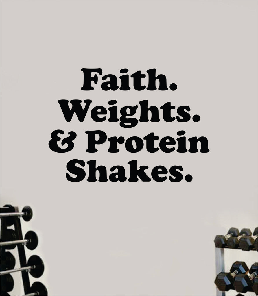Faith Weights And Protein Shakes Wall Decal Sticker Vinyl Art Wall Bed Boop Decals