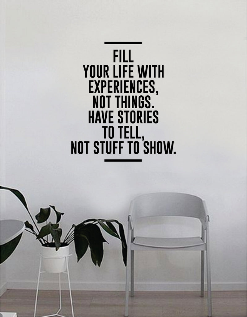 Fill Your Life With Experiences Not Things Wall Decal Quote Home Room Decor Decoration Art Vinyl Sticker Inspirational Motivational Adventure Teen