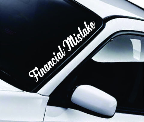 Financial Mistake Large Quote Design Sticker Vinyl Art Words Decor Car Truck JDM Windshield Race Drift Window