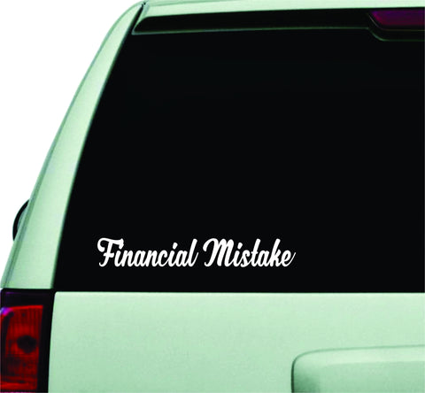 Financial Mistake Small Quote Design Sticker Vinyl Art Words Decor Car Truck JDM Windshield Race Drift Window