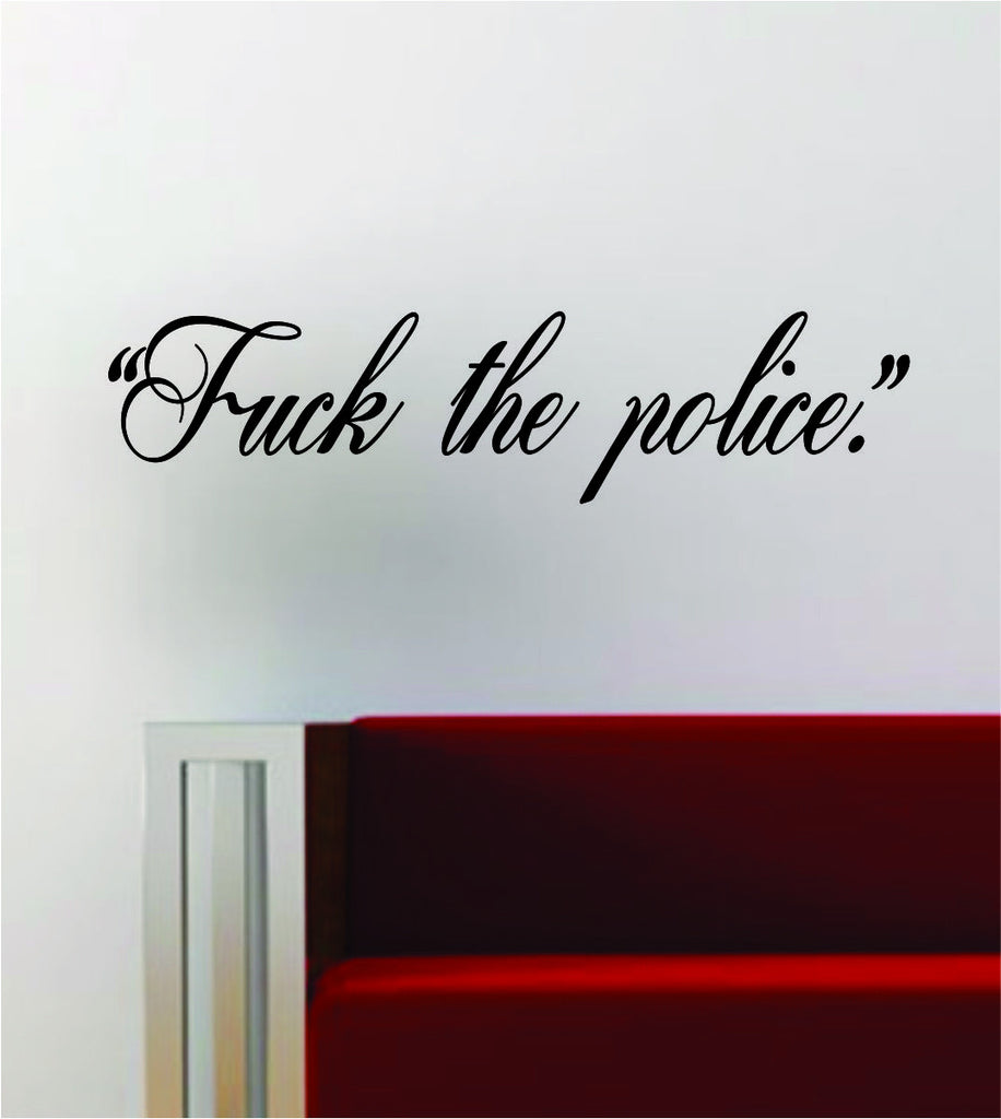 F the Police Inspirational Lyrics Quote Decal Sticker Wall Vinyl Art Words  Decor Rap Music