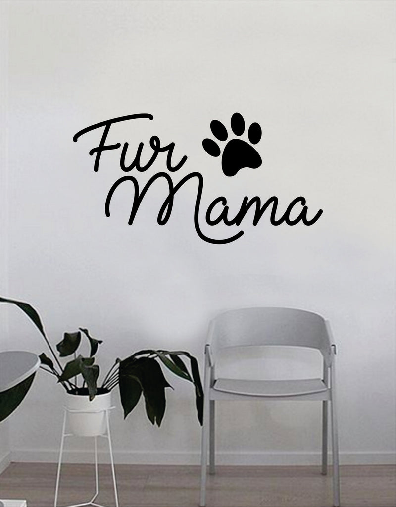 Fur Mama Dog Paw Print Quote Wall Decal Sticker Bedroom Home Room Art Vinyl Inspirational Decor & Fur Mama Dog Paw Print Quote Wall Decal Sticker Bedroom Home Room ...