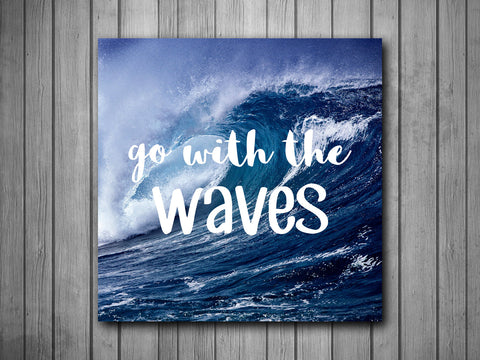 Go With the Waves Beach Ocean Art Background Photo Panel - Durable Finish - High Definition - High Gloss