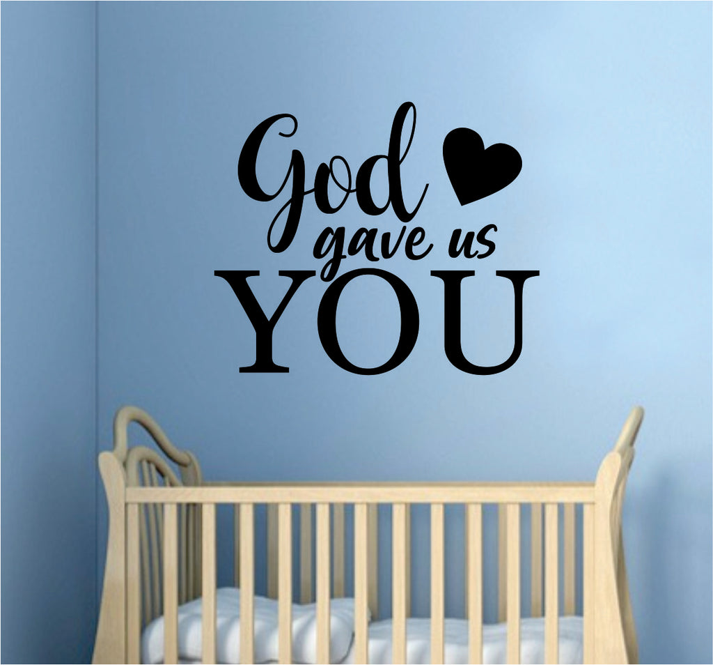 God Gave Us You Quote Wall Decal Sticker Bedroom Room Art Vinyl Home Decor  Inspirational Baby Kids Love