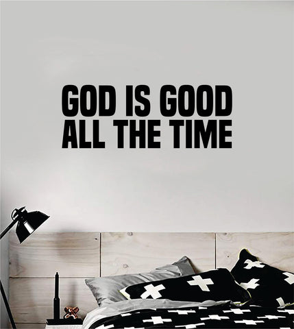 God is Good All the Time Quote Wall Decal Sticker Bedroom Home Room Art Vinyl Inspirational Motivational Teen Decor Religious Bible Verse Blessed Spiritual Jesus Church