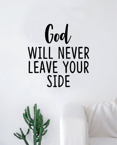 God Will Never Leave Your Side Quote Wall Decal Sticker Bedroom Home Room Art Vinyl Inspirational Motivational Teen Decor Religious Bible Verse Blessed Spiritual