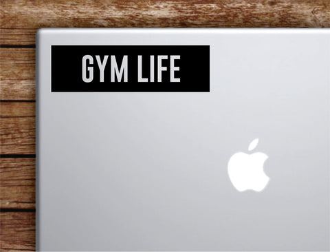 Gym Life Rectangle Laptop Apple Macbook Quote Wall Decal Sticker Art Vinyl Inspirational Motivational Fitness Health Running Weight Lift