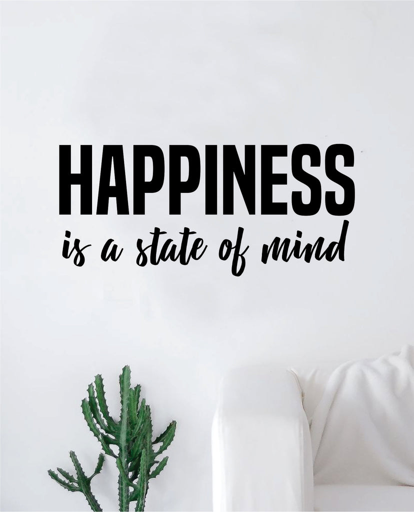Happiness Is A State Of Mind Wall Decal Sticker Vinyl Art Bedroom