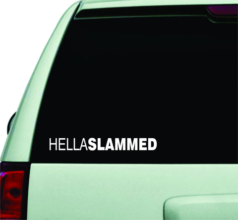 Hella Slammed Small Quote Design Sticker Vinyl Art Words Decor Car Truck JDM Windshield Race Drift Window