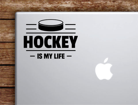 Hockey Is My Life Laptop Wall Decal Sticker Vinyl Art Quote Macbook Decor Car Window Truck Kids Baby Teen Inspirational Girls Boys Sports Winter Ice Skate