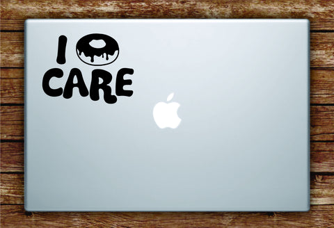 I Donut Care Decal Sticker Vinyl Art Quote Macbook Apple Decor Funny Teen Cute Food
