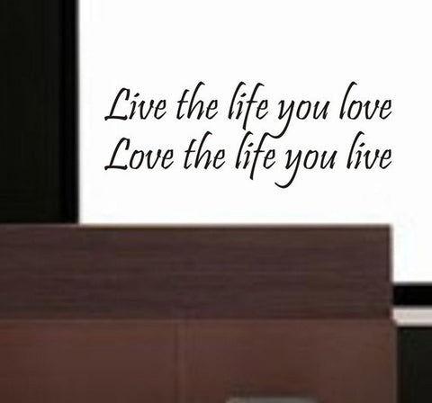 Live the Life You Love Quote Decal Sticker Wall Vinyl Decor Art
