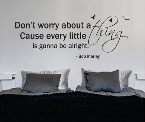 Bob Marley Every Little Thing Version 1 Decal Quote Sticker Wall Vinyl Art Decor - boop decals - vinyl decal - vinyl sticker - decals - stickers - wall decal - vinyl stickers - vinyl decals