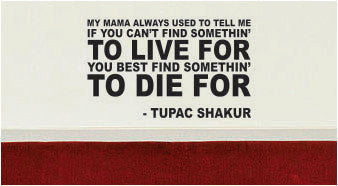 Tupac Find Something to Live For Decal Quote Sticker Wall Vinyl Art Decor - boop decals - vinyl decal - vinyl sticker - decals - stickers - wall decal - vinyl stickers - vinyl decals