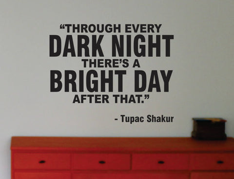 Tupac Bright Day Decal Quote Sticker Wall Vinyl Art Decor - boop decals - vinyl decal - vinyl sticker - decals - stickers - wall decal - vinyl stickers - vinyl decals