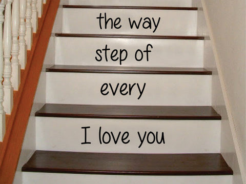 I Love You Every Step of the Way Stairs Decor Decal Sticker Wall Vinyl Art - boop decals - vinyl decal - vinyl sticker - decals - stickers - wall decal - vinyl stickers - vinyl decals