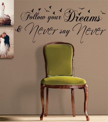 Follow Your Dreams Never Say Never Quote Decal Sticker Wall Vinyl Decor Art - boop decals - vinyl decal - vinyl sticker - decals - stickers - wall decal - vinyl stickers - vinyl decals