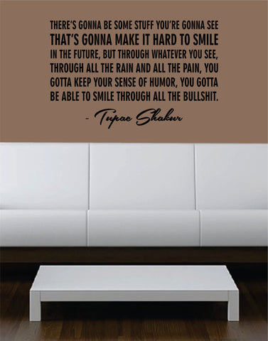 Tupac Smile Decal Quote Sticker Wall Vinyl Art Decor - boop decals - vinyl decal - vinyl sticker - decals - stickers - wall decal - vinyl stickers - vinyl decals