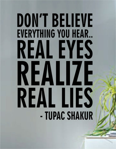 Tupac Real Eyes Realize Real Lies Decal Quote Sticker Wall Vinyl Art Decor - boop decals - vinyl decal - vinyl sticker - decals - stickers - wall decal - vinyl stickers - vinyl decals