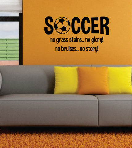 Soccer No Grass Stains No Glory Quote Sports Decal Sticker Wall Vinyl - boop decals - vinyl decal - vinyl sticker - decals - stickers - wall decal - vinyl stickers - vinyl decals
