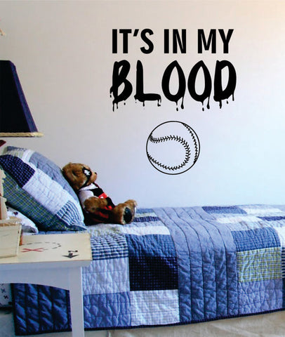 Its In My Blood Baseball Softball Sports Decal Sticker Wall Vinyl - boop decals - vinyl decal - vinyl sticker - decals - stickers - wall decal - vinyl stickers - vinyl decals