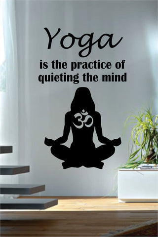 Yoga Is the Practice of Quieting the Mind Quote Decal Sticker Wall Vinyl - boop decals - vinyl decal - vinyl sticker - decals - stickers - wall decal - vinyl stickers - vinyl decals