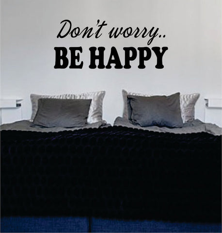Dont Worry Be Happy Version 3 Decal Quote Sticker Wall Vinyl Art Decor - boop decals - vinyl decal - vinyl sticker - decals - stickers - wall decal - vinyl stickers - vinyl decals
