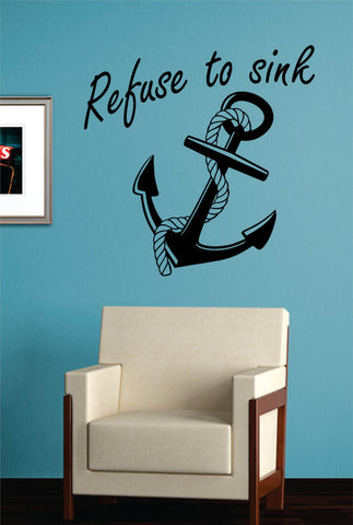 Refuse To Sink Anchor With Rope Quote Version 1 Nautical Ocean Beach Decal Sticker Wall Vinyl Art Decor