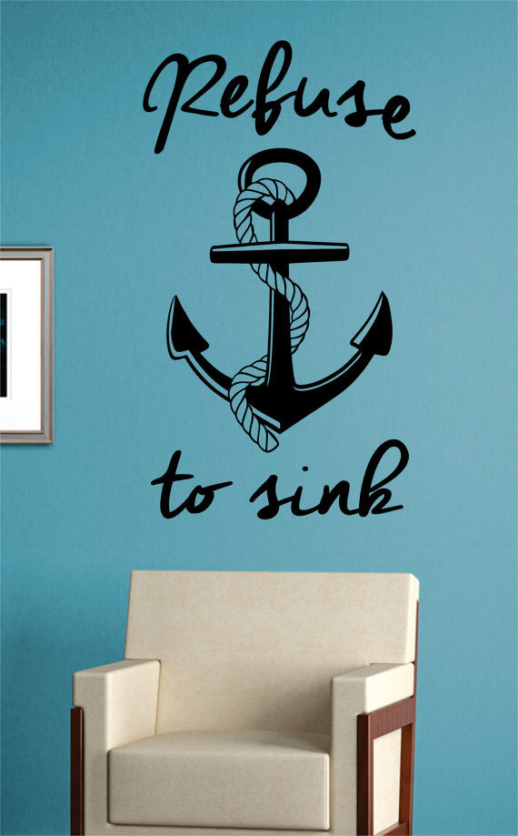 Refuse To Sink Anchor With Rope Quote Version 2 Nautical Ocean Beach Decal  Sticker Wall Vinyl Art Decor