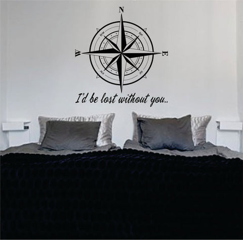 Compass Rose Id Be Lost Without You Nautical Decal Sticker Wall Vinyl Art - boop decals - vinyl decal - vinyl sticker - decals - stickers - wall decal - vinyl stickers - vinyl decals