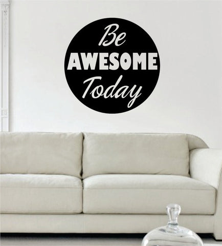 Be Awesome Today Inspirational Quote Decal Sticker Wall Vinyl Decor Art - boop decals - vinyl decal - vinyl sticker - decals - stickers - wall decal - vinyl stickers - vinyl decals