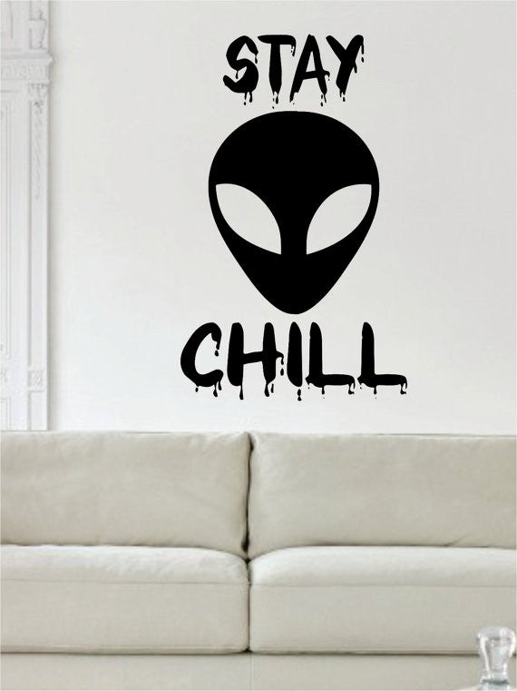 Alien Stay Chill Design Outer Space Decal Sticker Wall Vinyl Art Home Room  Decor   Boop