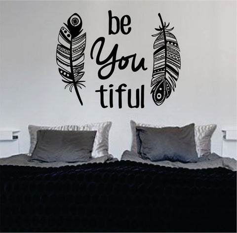 Feathers Be YOU tiful Beautiful Inspirational Quote Decal Sticker Wall Vinyl Decor Art - boop decals - vinyl decal - vinyl sticker - decals - stickers - wall decal - vinyl stickers - vinyl decals