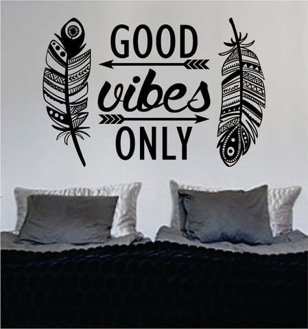 Feathers Good Vibes Only Version 2 Design Quote Decal Sticker Wall Vinyl - boop decals - vinyl decal - vinyl sticker - decals - stickers - wall decal - vinyl stickers - vinyl decals