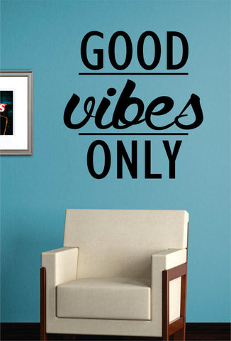 Good Vibes Only Quote Decal Sticker Wall Vinyl - boop decals - vinyl decal - vinyl sticker - decals - stickers - wall decal - vinyl stickers - vinyl decals