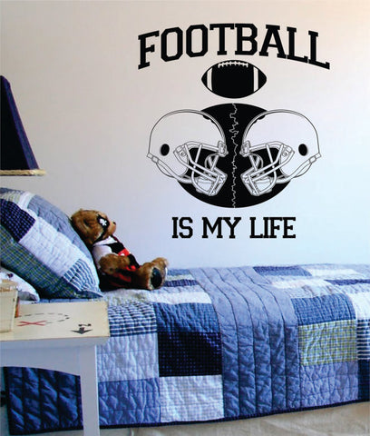 Football Is My Life Helmets Sports Decal Sticker Wall Vinyl - boop decals - vinyl decal - vinyl sticker - decals - stickers - wall decal - vinyl stickers - vinyl decals