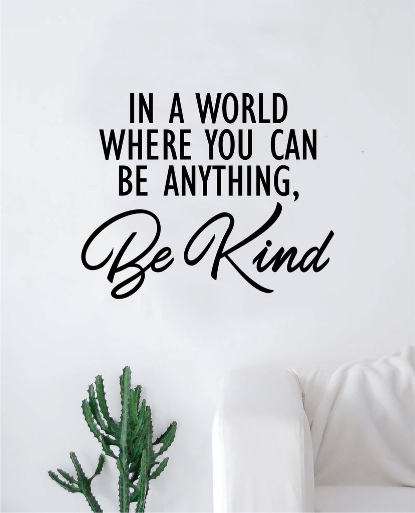 In A World Be Kind Wall Decal Sticker Vinyl Art Bedroom Living Room