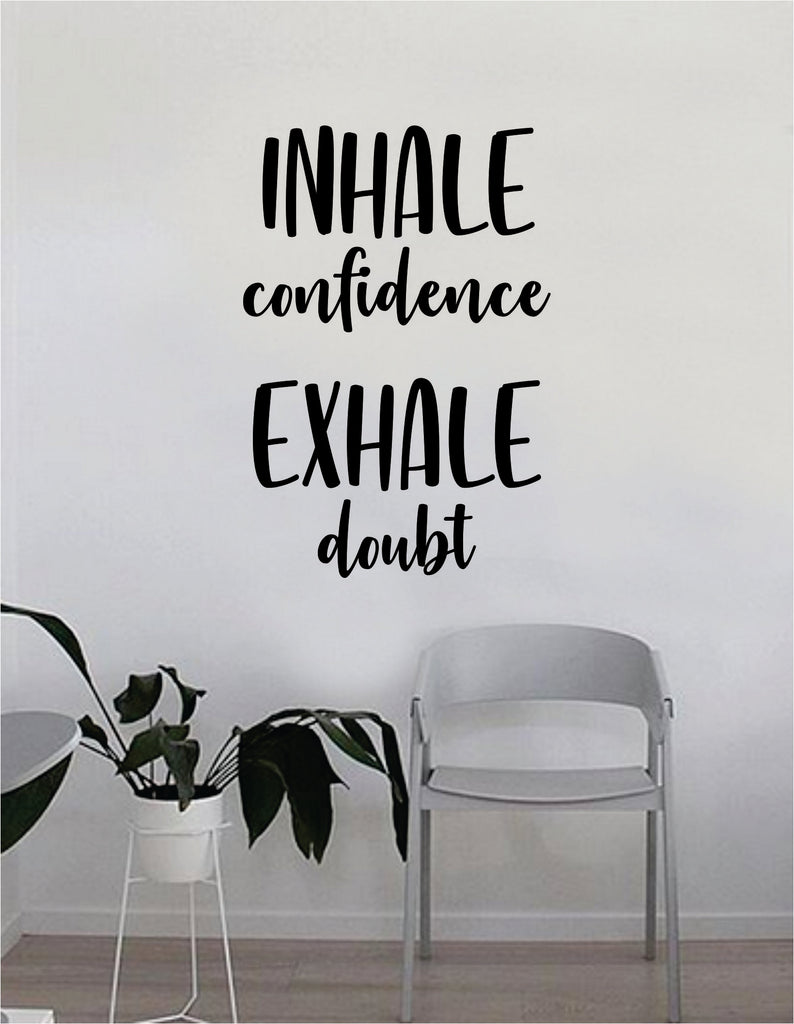 Inhale Confidence Exhale Doubt Quote Wall Decal Sticker Bedroom Home Inhalation And Exhalation Diagram On Inhaling Exhaling Room Art Vinyl Inspirational Decor Yoga