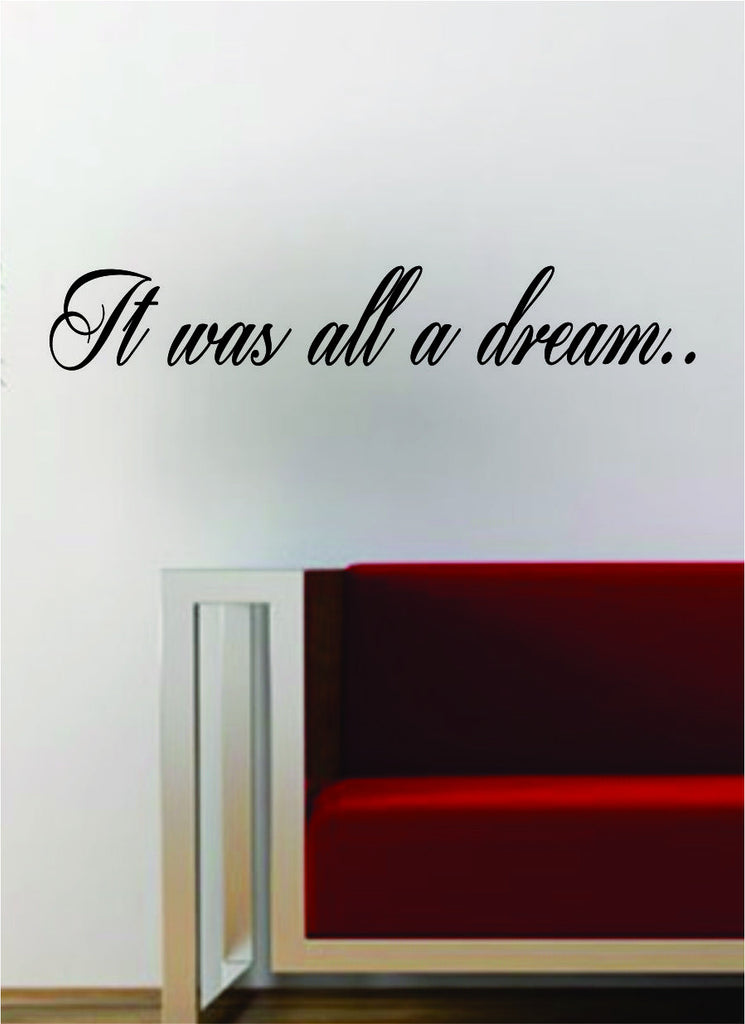 It was all a dream hip hop rap quote decal sticker wall vinyl art music lyrics