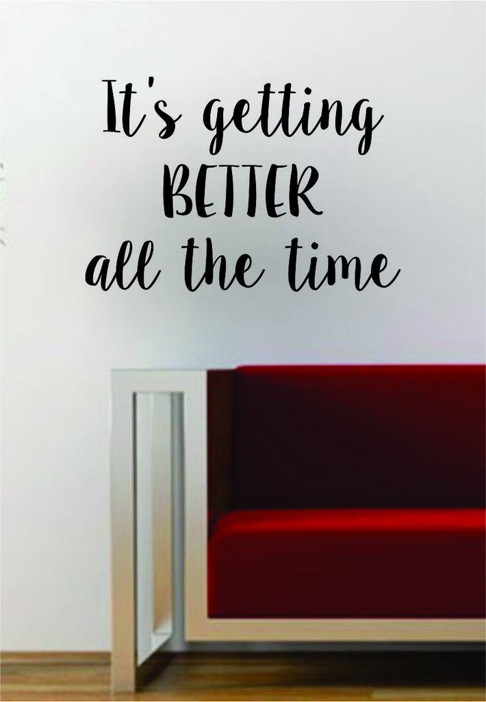 Its Getting Better All The Time The Beatles Quote Decal Sticker