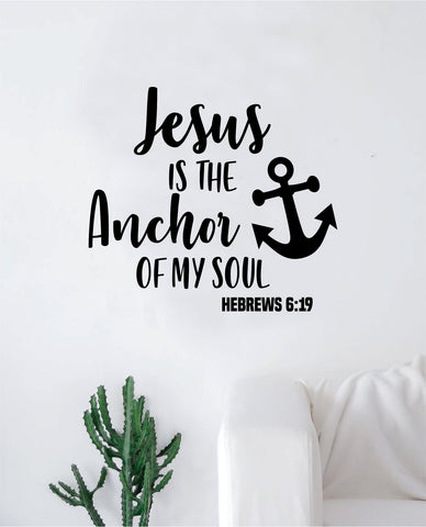 Jesus Anchor of My Soul Decal Sticker Wall Vinyl Art Wall Bedroom Room Home Decor Inspirational Teen Religious