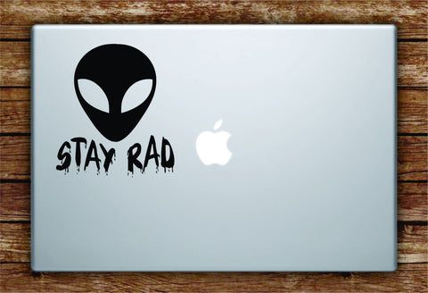 Alien Stay Rad Laptop Decal Sticker Vinyl Art Quote Macbook Apple Decor Quote Funny UFO Space