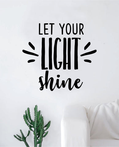 Let Your Light Shine Quote Wall Decal Sticker Bedroom Home Room Art Vinyl Inspirational Motivational Teen Decor Religious Bible Verse Blessed Spiritual God