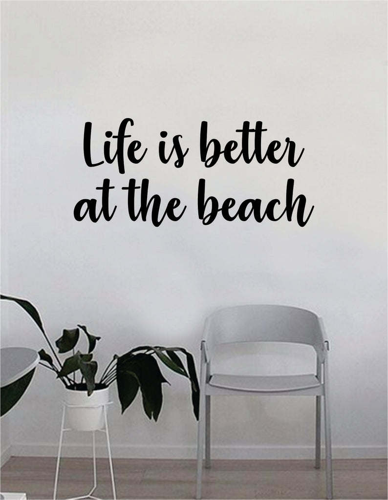 Life Is Better At The Beach Wall Decal Sticker Room Art Vinyl Home