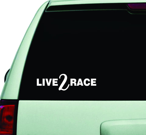 Live 2 Race Small Quote Design Sticker Vinyl Art Words Decor Car Truck JDM Windshield Race Drift Window