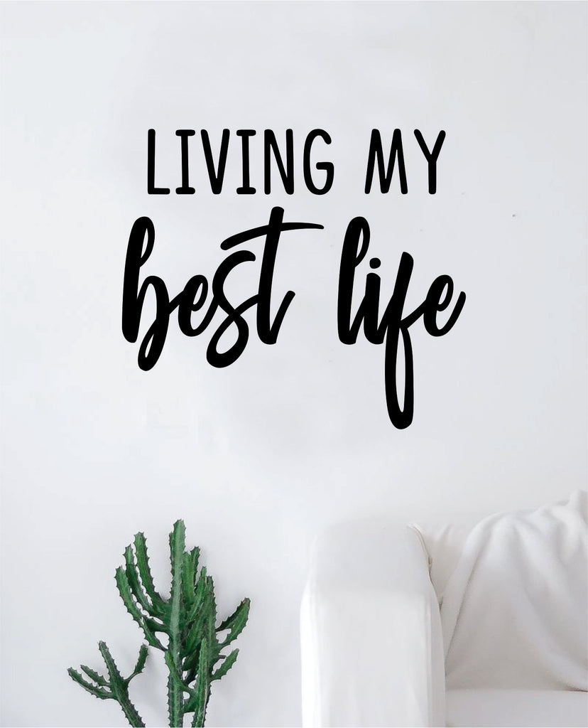 b9650dd20 Living My Best Life Wall Decal Sticker Vinyl Art Bedroom Living Room Decor  Decoration Teen Quote Inspirational Motivational Adventure Journey Explore