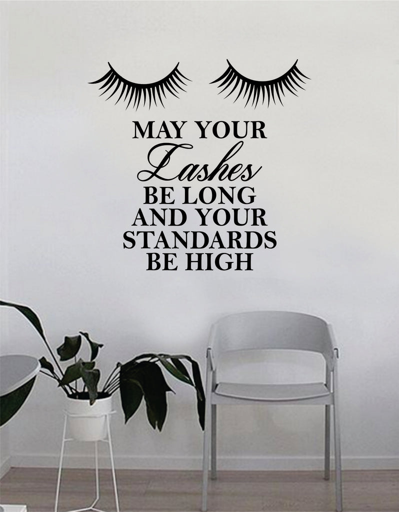 May your lashes be long and your standards be high quote beautiful design decal sticker wall