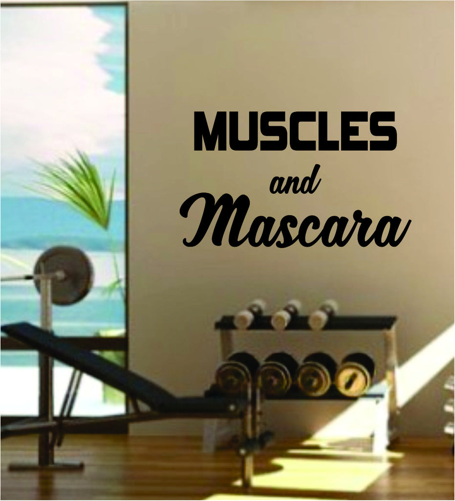 Muscles and mascara quote fitness health work out gym decal sticker